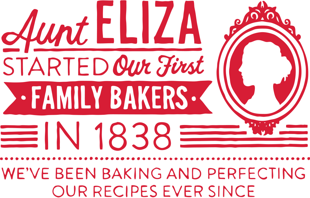 Aunt Eliza started our first family bakers in 1838 - We've been baking and perfecting our recipes ever since